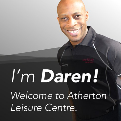 Daren, Atherton Leisure Centre