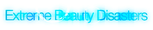 Extreme Beauty Disasters Logo
