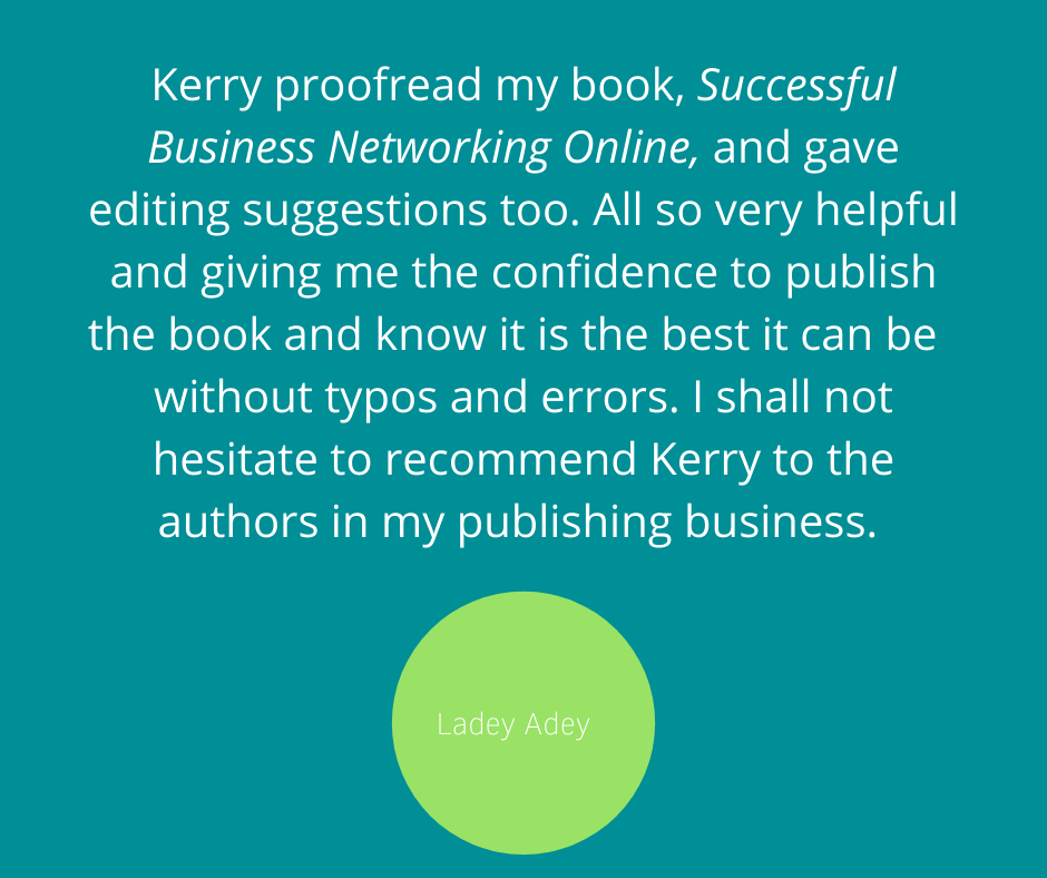 A testimonial for the professional proofreading services of Kerry Lummus of Lummus Virtual Solutions.